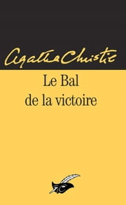 Le bal de la victoire eBook by Agatha Christie