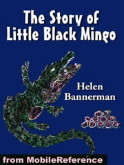 The Story Of Little Black Mingo. Illustrated (Mobi Classics) ebook by Helen Bannerman