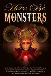 Here Be Monsters ebook by Steven Savile, Michele Lang, A. L. Butcher,...