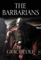 The Barbarians ebook by Grace Cole