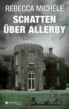 Schatten über Allerby ebook by Rebecca Michéle