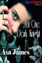 For One Dark Knight ebook by Ava James
