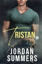Moonlight Kin 4: Tristan (Moonlight Kin Pack series) ebook by Jordan Summers