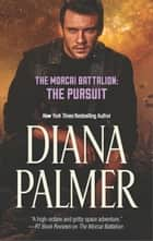 The Morcai Battalion: The Pursuit ebook by Diana Palmer