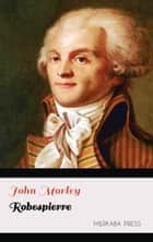 Robespierre ebook by John Morley