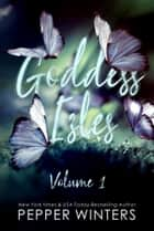 Goddess Isles Volume One ebook by Pepper Winters