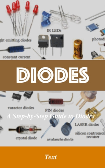 Diodes - A Step-by-Step Guide to Diodes ebook by Su TP