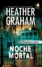 Noche mortal ebook by Heather Graham