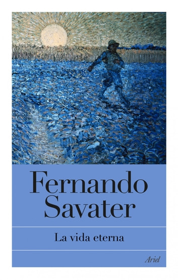 La vida eterna ebook by Fernando Savater