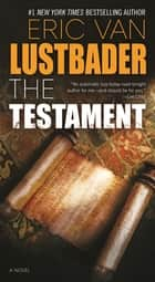 The Testament - A Novel ebook by Eric Van Lustbader
