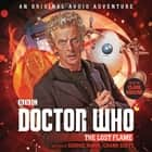 Doctor Who: The Lost Flame - 12th Doctor Audio Original audiobook by George Mann, Cavan Scott, Clare Higgins