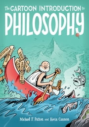 The Cartoon Introduction to Philosophy ebook by Michael F. Patton,Kevin Cannon,Kevin Cannon