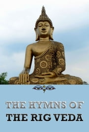 The Hymns of the Rigveda ebook by Jazzybee Verlag (Hrsg.),Ralph T. H. Griffith