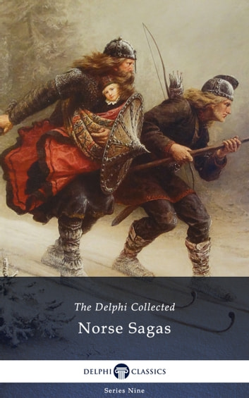 Delphi Collected Norse Sagas (Illustrated) ebook by Delphi Classics