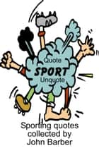Quote Sport Unquote ebook by John Barber
