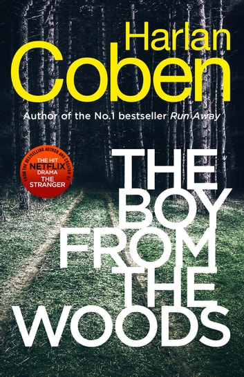 The Boy from the Woods - New from the #1 bestselling creator of the hit Netflix series The Stranger ebook by Harlan Coben