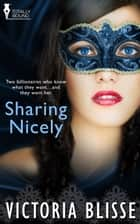 Sharing Nicely ebook by Victoria Blisse
