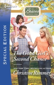 The Good Girl's Second Chance - A Single Dad Romance ebook by Christine Rimmer