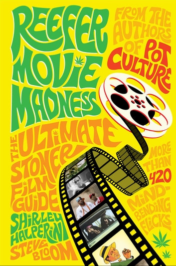 Reefer Movie Madness - The Ultimate Stoner Film Guide ebook by Shirley Halperin,Steve Bloom