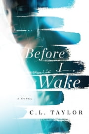 Before I Wake ebook by C.L. Taylor