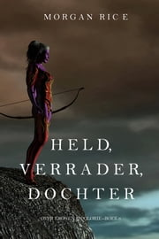 Held Verrader Dochter Over Kronen En Glorie Boek 6 Ebook By