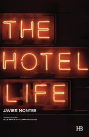 The Hotel Life ebook by Javier Montes,Ollie Brock,Lorna Scott Fox