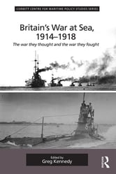 Britain's War At Sea, 1914-1918 - The war they thought and the war they fought ebook by