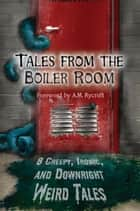 Tales from the Boiler Room ebook by James FW Thompson, Dave D'Alessio, J. Donnait,...