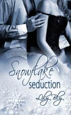 Snowflake Seduction ebook by Lily Bly