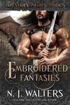 Embroidered Fantasies ebook by N. J. Walters