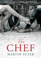 The Chef ebook by Martin Suter