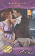 A Marriageable Miss (Mills & Boon Historical) ebook by Dorothy Elbury