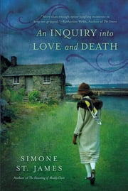 An Inquiry Into Love and Death ebook by Simone St. James