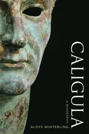 Caligula - A Biography ebook by Aloys Winterling