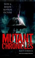 Mutant Chronicles ebook by Matt Forbeck