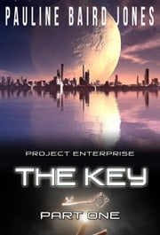The Key: Part One ebook by Pauline Baird Jones