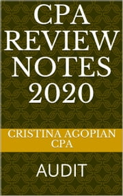 CPA Review Notes: Audit ebook by Cristina Agopian, CPA