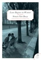 Love Begins in Winter ebook by Simon Van Booy
