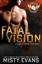 Fatal Vision ebook by Misty Evans