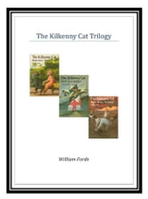 The Kilkenny Cat Trilogy ebook by William Forde