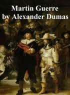 Martin Guerre, in English translation ebook by Alexandre Dumas
