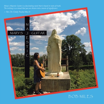 Mary's Majestic Guitar ebook by Bob Miles