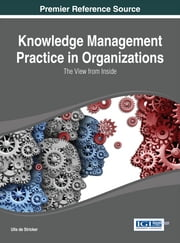 Knowledge Management Practice in Organizations - The View from Inside ebook by Ulla de Stricker
