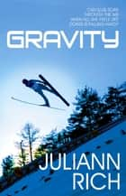 Gravity ebook by Juliann Rich