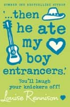 '… then he ate my boy entrancers.' (Confessions of Georgia Nicolson, Book 6) ebook by Louise Rennison