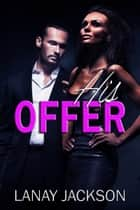 His Offer ebook by Lanay Jackson