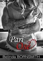 Pari Osé eBook by Belinda Bornsmith