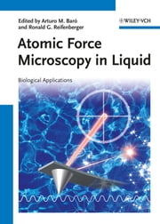Atomic Force Microscopy in Liquid - Biological Applications ebook by Ronald G. Reifenberger,Arturo M. Baró