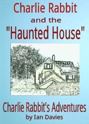 Charlie Rabbit and the 'Haunted House' ebook by Ian Davies