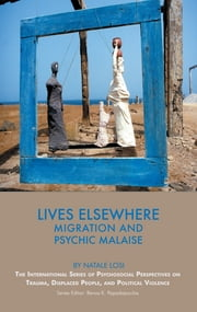 Lives Elsewhere - Migration and Psychic Malaise ebook by Natale Losi